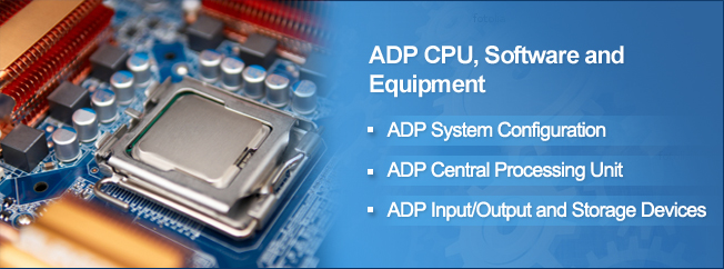 ADP CPU, Software and Equipment